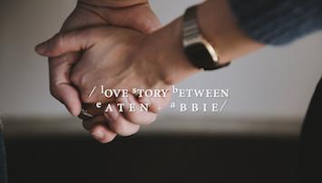 愛情故事|Eaten + Abbie